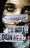 Er will dein Herz von Tania Carver