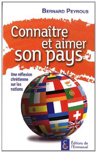 Connatre et aimer son pays - Une rflexion chrtienne sur les nations
