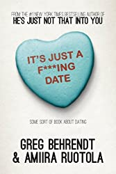 It's Just a F***ing Date: Some Sort of Book About Dating (English Edition)