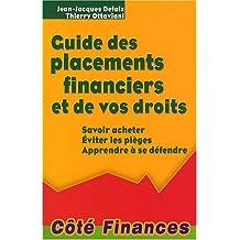 Guide des placements financiers et de vos droits : Savoir acheter, éviter les pièges, apprendre à se défendre