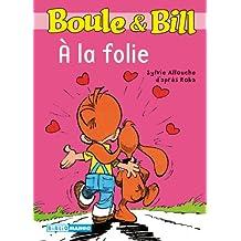 Boule & Bill, Tome 228 : A la folie