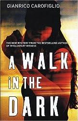 A Walk in the Dark by Gianrico Carofiglio (2006-05-02)