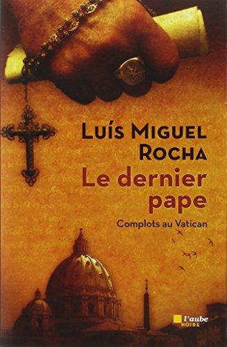Complots au Vatican (1) : Le dernier pape