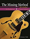 #7: The Missing Method for Guitar, Book 4: Crossover Positions (Frets 3-6 & 7-10) (Note Reading Series)
