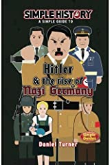 Simple History: Hitler & the Rise of Nazi Germany Paperback