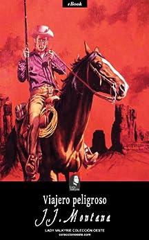Viajero Peligroso por J.j. Montana Gratis