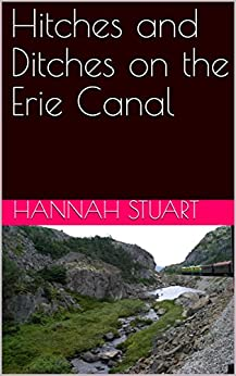 Hannah Stuart - Hitches and Ditches on the Erie Canal