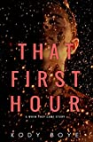 That First Hour: A When They Came Story
