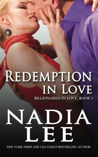Redemption in Love (Billionaires in Love Book 3): Volume 3