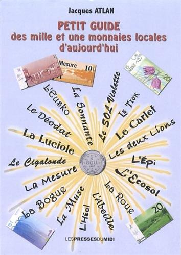Petit guide des mille et une monnaies locales d'aujourd'hui