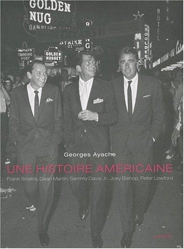 Une histoire américaine : Frank Sinatra, Dean Martin, Sammy Davis Jr, Joey Bishop, Peter Lawford