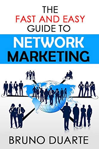 The Fast and Easy Guide To Network Marketing (English Edition)