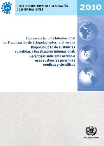 Informe de La Junta Internacional de Fiscalizacion de Estupefacientes Relativo a la Disponibilidad de Sustancias Sometidas a Fiscalizacion Cientificos (United Nations Office at Vienna) por United Nations