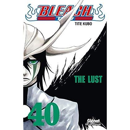 Bleach - Tome 40: The lust
