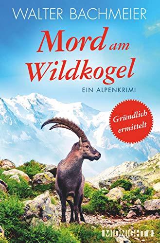 Mord am Wildkogel: Ein Alpenkrimi (Ein-Tina-Gründlich-Krimi 6)