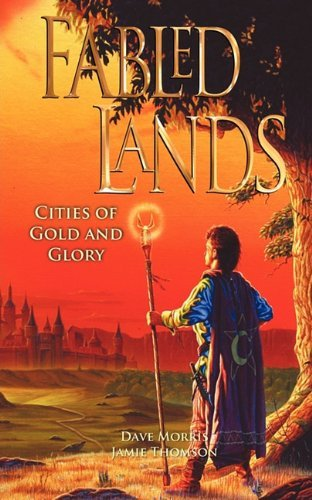 Fabled Lands 2: Cities of Gold & Glory by Dave Morris (2010-12-01)