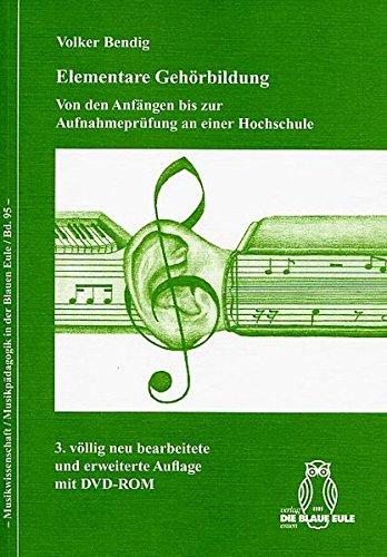 Elementare Gehörbildung mit DVD-ROM: Von den Anfängen bis zur Aufnahmeprüfung an einer wissenschaftlichen Hochschule (Musikwissenschaft/Musikpädagogik in der Blauen Eule)