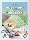 Tecnica commerciale e bancaria & organizzazione aziendale. Con e-book. Con espansione online. Per gli Ist. professionali