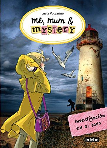 6. Investigación en el faro (ME, MUM & MISTERY) por Lucia Vaccarino
