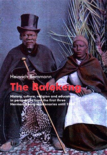 The Bafokeng (Quellen und Beitrage zur Geschichte der Hermannsburger Mission  un des Ev.-Luth. Missionswerkes in Niedersachsen, Band 24)