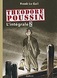 Théodore Poussin - L'Intégrale - tome 2 - Théodore Poussin 2 intégrale