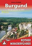 Burgund: Von der Loire bis zur Saône . 50 Touren (Rother Wanderführer)