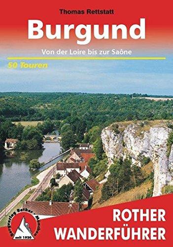Preisvergleich Produktbild Burgund: Von der Loire bis zur Saône . 50 Touren (Rother Wanderführer)