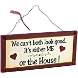 Heartwarmers 1-Piece Me or The House Funny Sign Plaque