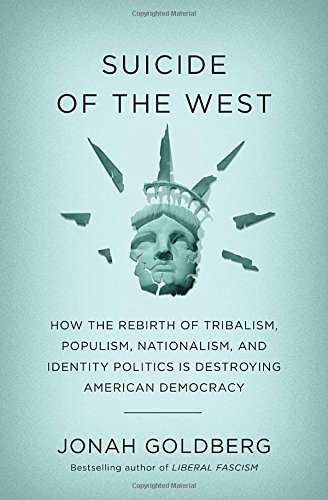Free download pdf suicide of the west how the rebirth of free download pdf suicide of the west how the rebirth of tribalism populism nationalism and identity politics is destroying american democracy read malvernweather Choice Image