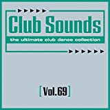 Club Sounds, Vol. 69 [Explicit]