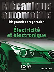 Mécanique automobile, Diagnostic et Reparation : Électricité et Électronique