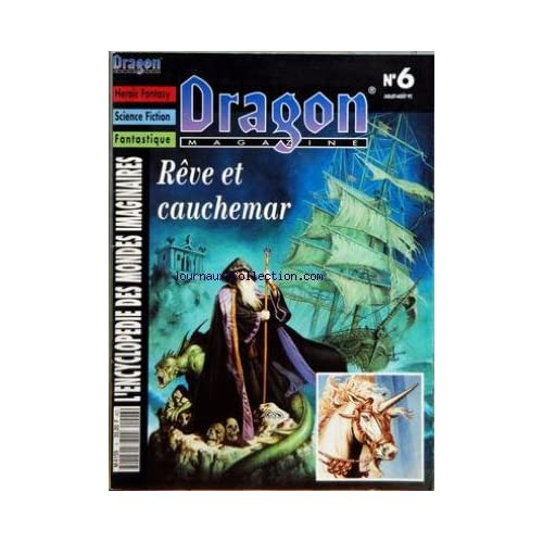 DRAGON MAGAZINE [No 6] du 01/07/1992 - HEROIC FANTASY - SCIENCE FICTION - FANTASTIQUE - ENCYCLOPEDIE DES MONDES IMAGINAIRES REVE ET CAUCHEMAR - LOVECRAFT - REVE DE LICORNE - WARHAMMER 40 000