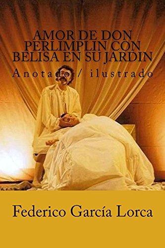 Amor de don Perlimplin con Belisa en su jardin: Anotado / ilustrado por Federico García Lorca