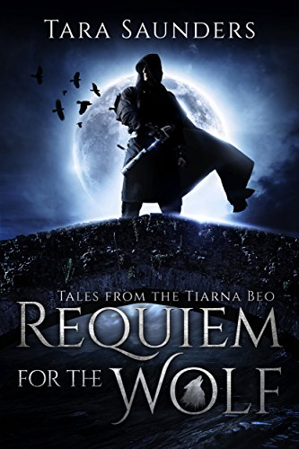 requiem-for-the-wolf-tales-from-the-tiarna-beo-book-1