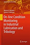 On-line Condition Monitoring in Industrial Lubrication and Tribology (Applied Condition Monitoring, Band 8)