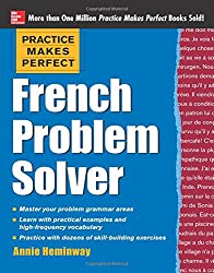 Practice Makes Perfect French Problem Solver: With 90 Exercises (Practice Makes Perfect (McGraw-Hill))