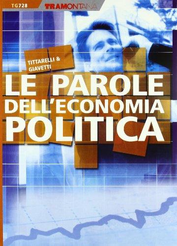 Le parole dell'economia politica. Per le Scuole superiori. Con CD-ROM