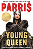 #7: YOUNG QUEEN: The story of a girl who conquered the world