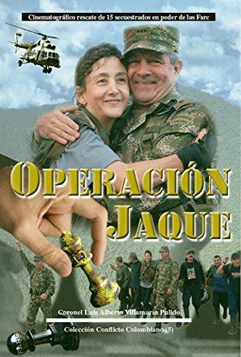 Operación Jaque: Cinematográfico rescate de 15 secuestrados en poder de las Farc (Conflicto Colombiano)
