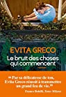 Le bruit des choses qui commencent par Greco