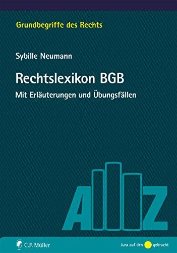 Rechtslexikon BGB: Mit Erläuterungen und Übungsfällen (Grundbegriffe des Rechts)