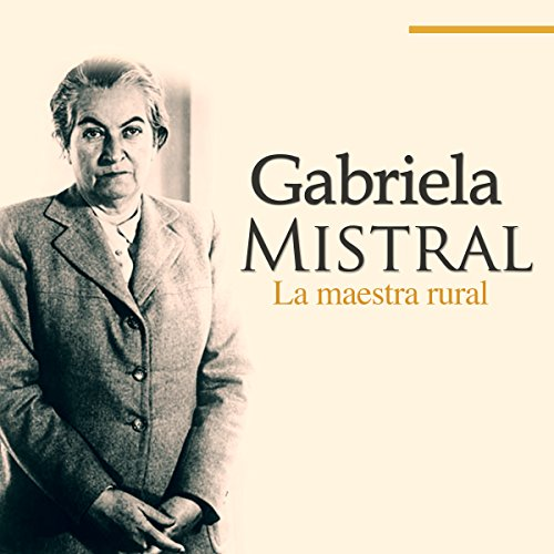 Gabriela Mistral [Spanish Edition]  Audiolibri