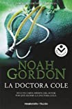 Doctora Cole, La (Rocabolsillo Ficcion) by Noah Gordon (2008-10-01)