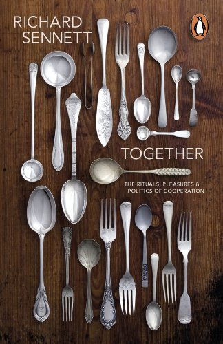 Together: The Rituals, Pleasures and Politics of Cooperation par Richard Sennett