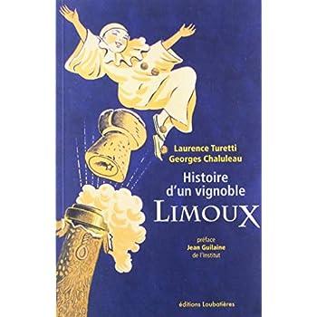 Histoire d'un vignoble, Limoux: Préface de Jean Guilaine de l'Institut
