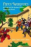 Paper Swordsmen: Jin Yong and the Modern Chinese Martial Arts Novel by John Christopher Hamm (2006-01-31)