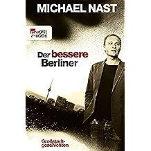 Der bessere Berliner: Großstadtgeschichten (German Edition)