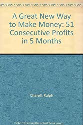 A Great New Way to Make Money: 51 Consecutive Profits in 5 Months