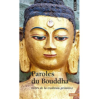 Paroles du Bouddha. Tirées de la tradition primiti