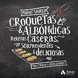 Croquetas y albóndigas: Recetas caseras, sorprendentes y deliciosas (Tapas's World)